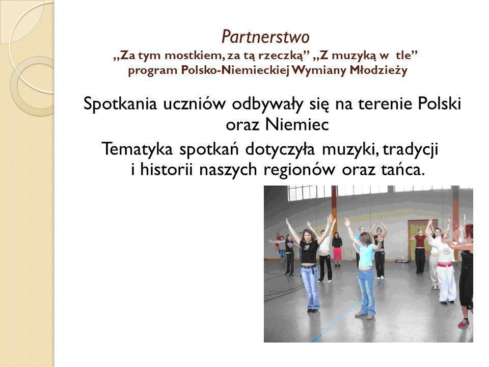Spotkania uczniów odbywały się na terenie Polski oraz Niemiec