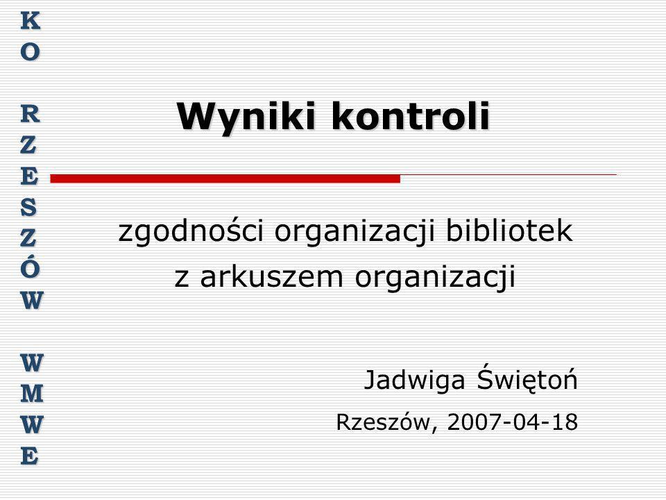 zgodności organizacji bibliotek z arkuszem organizacji