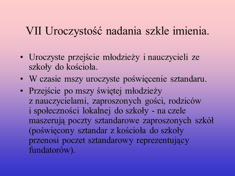 VII Uroczystość nadania szkle imienia.