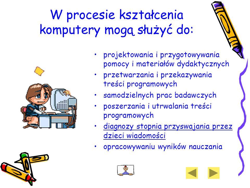 W procesie kształcenia komputery mogą służyć do: