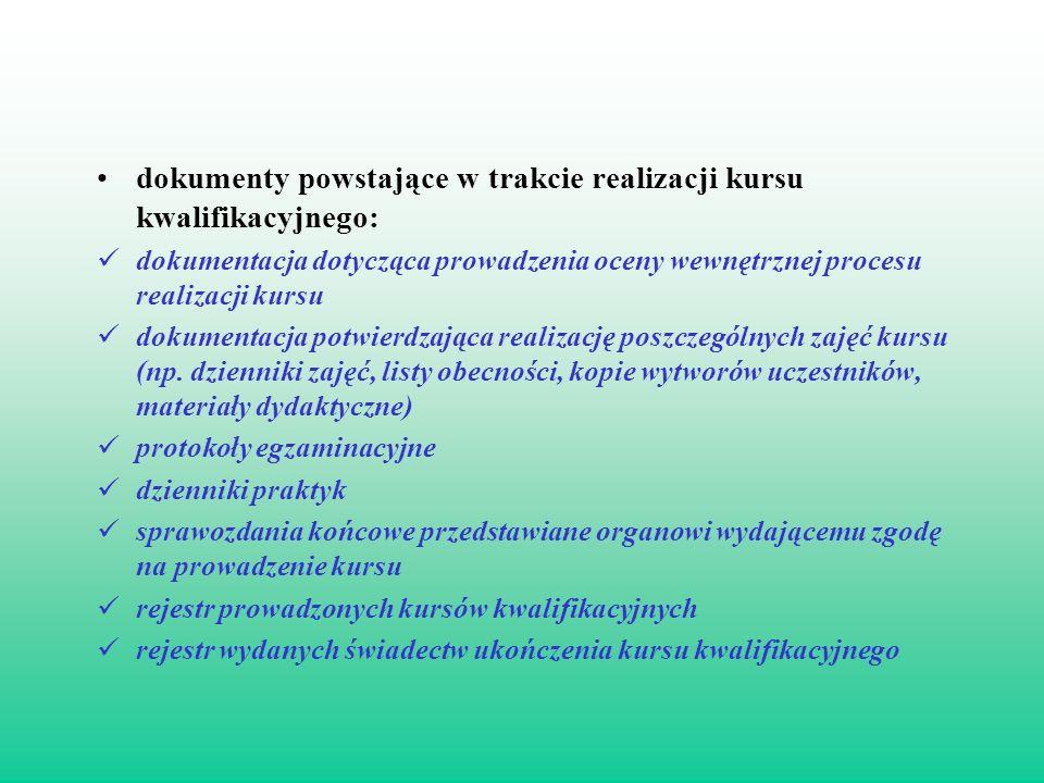 dokumenty powstające w trakcie realizacji kursu kwalifikacyjnego: