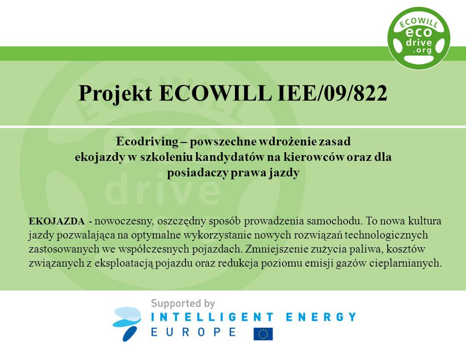 Projekt ECOWILL IEE/09/822 Ecodriving – powszechne wdrożenie zasad ekojazdy w szkoleniu kandydatów na kierowców oraz dla posiadaczy prawa jazdy.