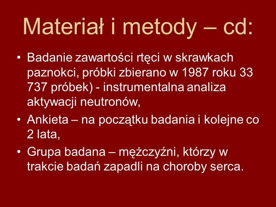 Materiał i metody – cd: