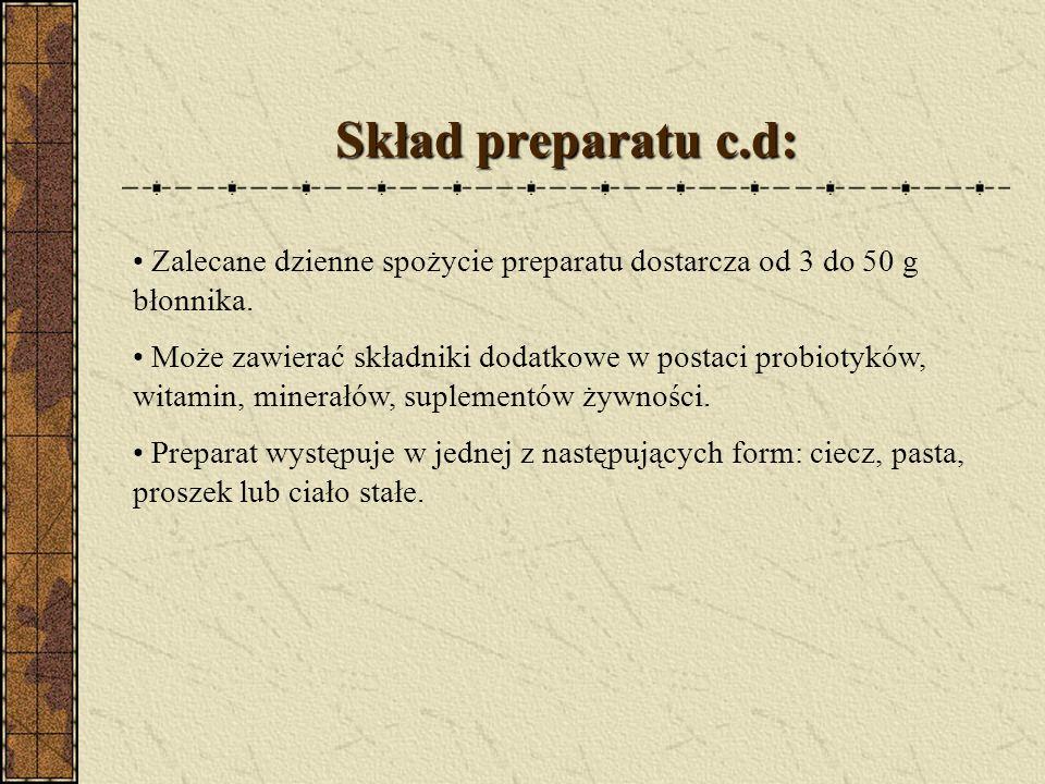 Skład preparatu c.d: Zalecane dzienne spożycie preparatu dostarcza od 3 do 50 g błonnika.