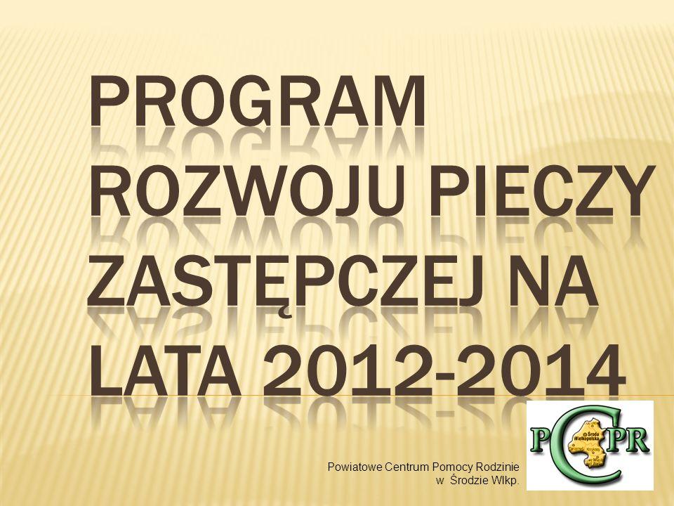 Program rozwoju pieczy zastępczej na lata 2012-2014