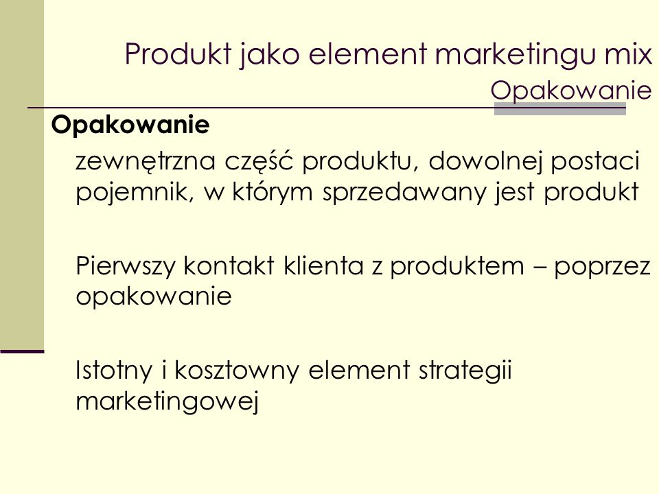 Produkt jako element marketingu mix Opakowanie