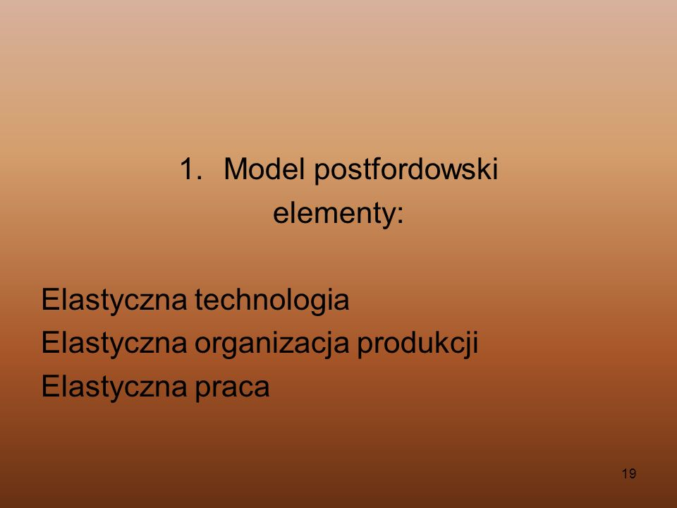Model postfordowski elementy: Elastyczna technologia.