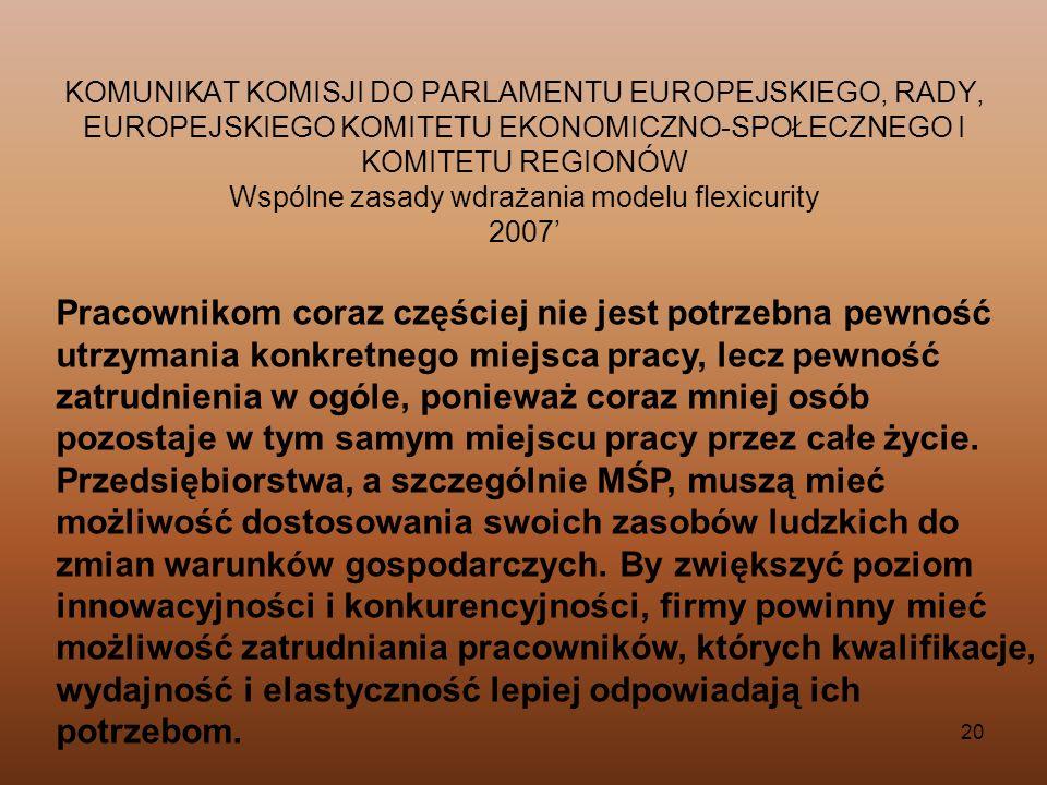 KOMUNIKAT KOMISJI DO PARLAMENTU EUROPEJSKIEGO, RADY, EUROPEJSKIEGO KOMITETU EKONOMICZNO-SPOŁECZNEGO I KOMITETU REGIONÓW Wspólne zasady wdrażania modelu flexicurity 2007'