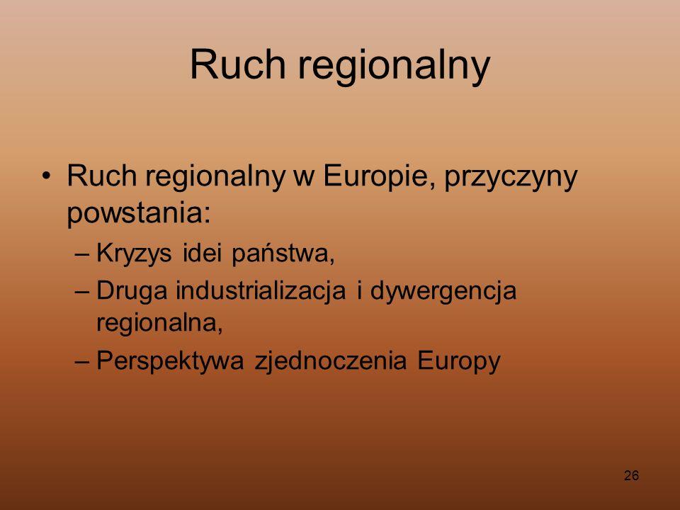 Ruch regionalny Ruch regionalny w Europie, przyczyny powstania: