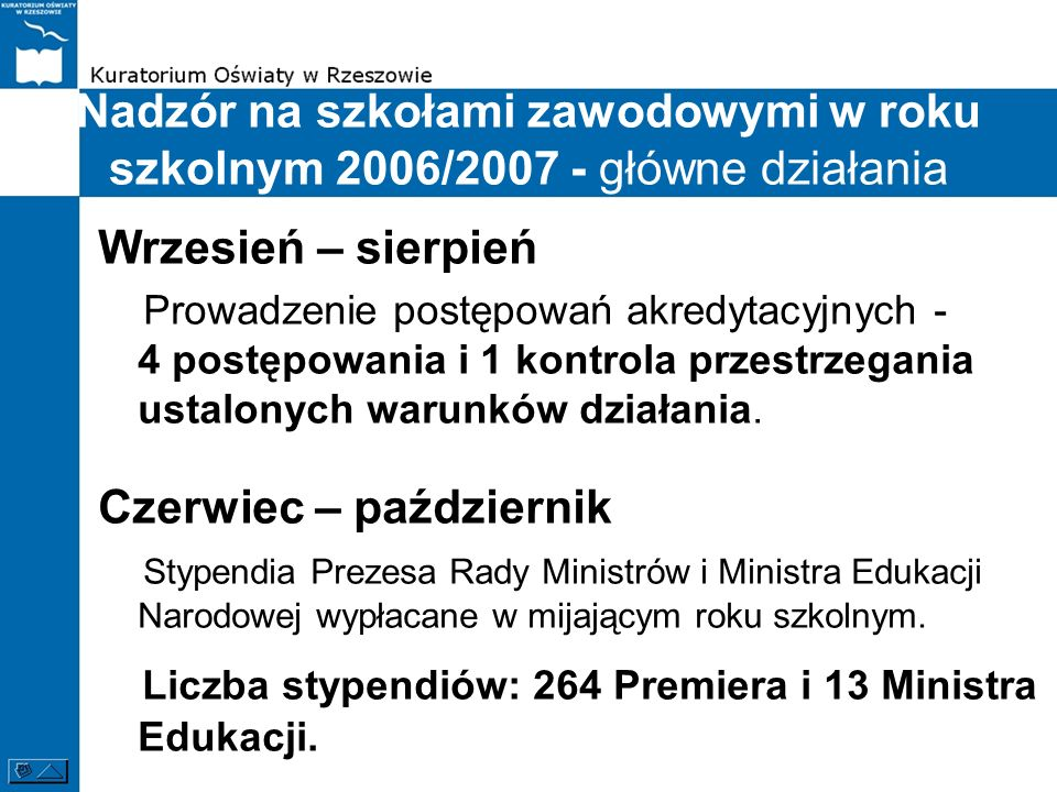 Liczba stypendiów: 264 Premiera i 13 Ministra Edukacji.