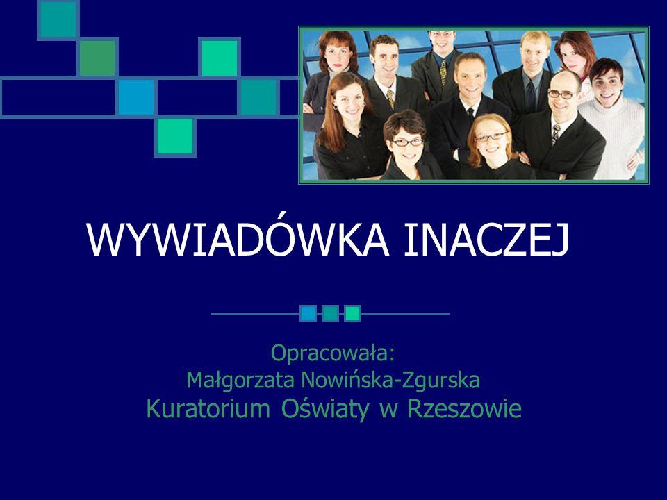Opracowała: Małgorzata Nowińska-Zgurska Kuratorium Oświaty w Rzeszowie