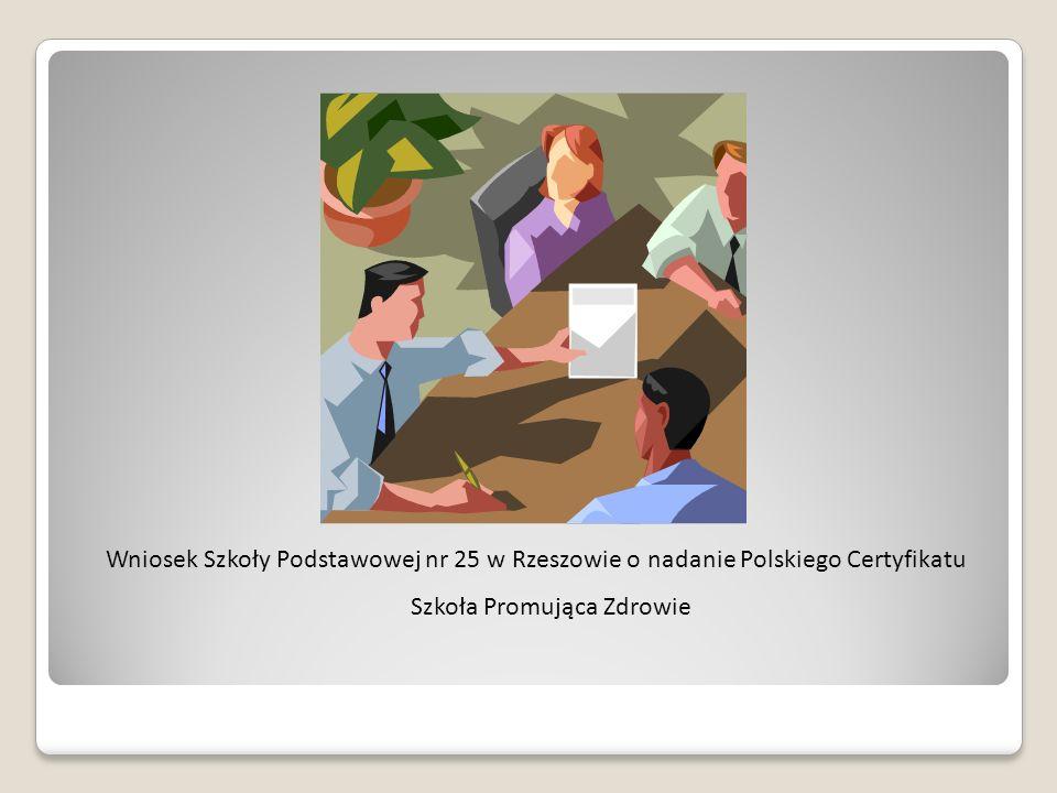 Wniosek Szkoły Podstawowej nr 25 w Rzeszowie o nadanie Polskiego Certyfikatu Szkoła Promująca Zdrowie