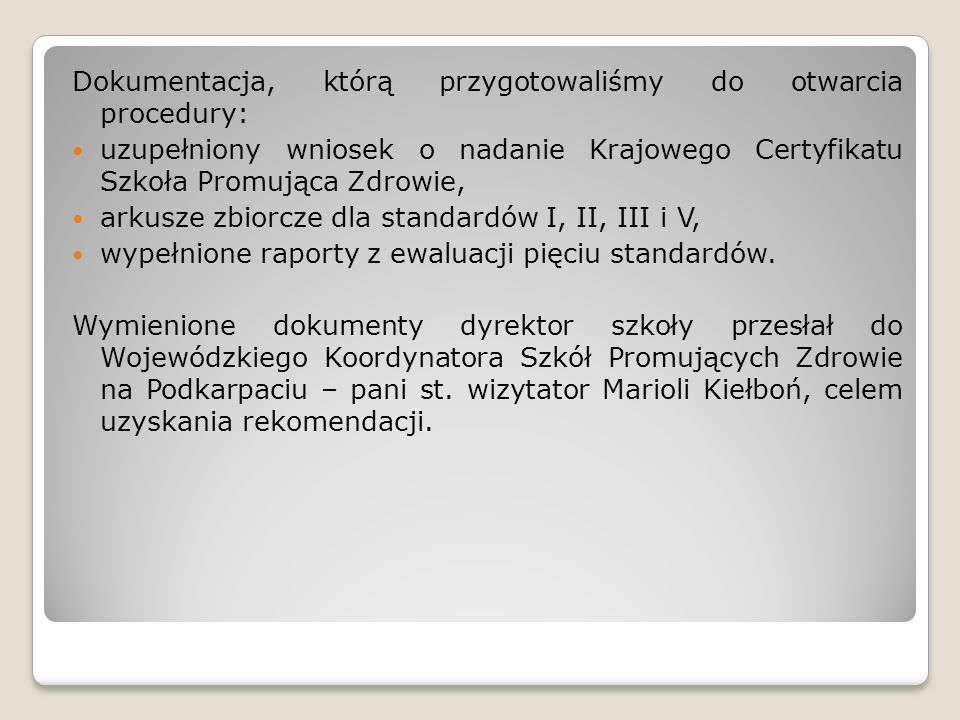 Dokumentacja, którą przygotowaliśmy do otwarcia procedury: