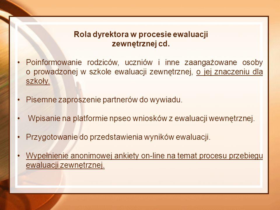 Rola dyrektora w procesie ewaluacji zewnętrznej cd.