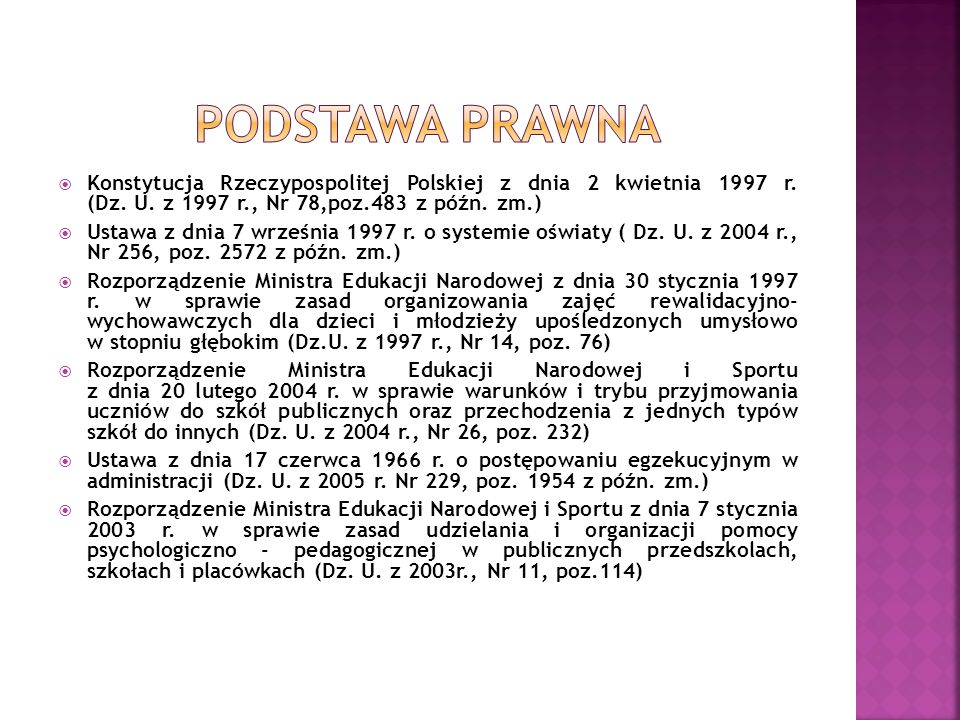 PODSTAWA PRAWNA Konstytucja Rzeczypospolitej Polskiej z dnia 2 kwietnia 1997 r. (Dz. U. z 1997 r., Nr 78,poz.483 z późn. zm.)