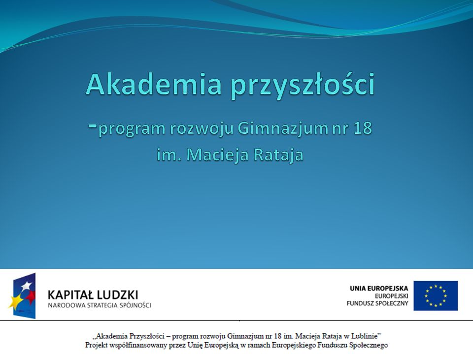 Akademia przyszłości -program rozwoju Gimnazjum nr 18 im