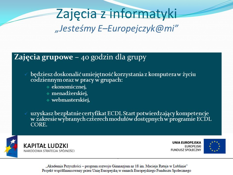 """Zajęcia z informatyki """"Jesteśmy E–Europejczyk@mi"""