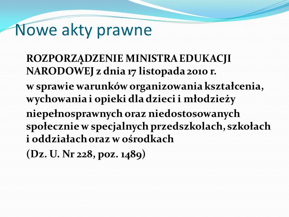 Nowe akty prawne ROZPORZĄDZENIE MINISTRA EDUKACJI NARODOWEJ z dnia 17 listopada 2010 r.