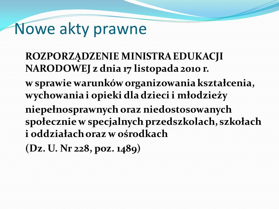 Nowe akty prawneROZPORZĄDZENIE MINISTRA EDUKACJI NARODOWEJ z dnia 17 listopada 2010 r.