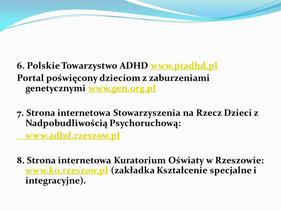 6. Polskie Towarzystwo ADHD www.ptadhd.pl