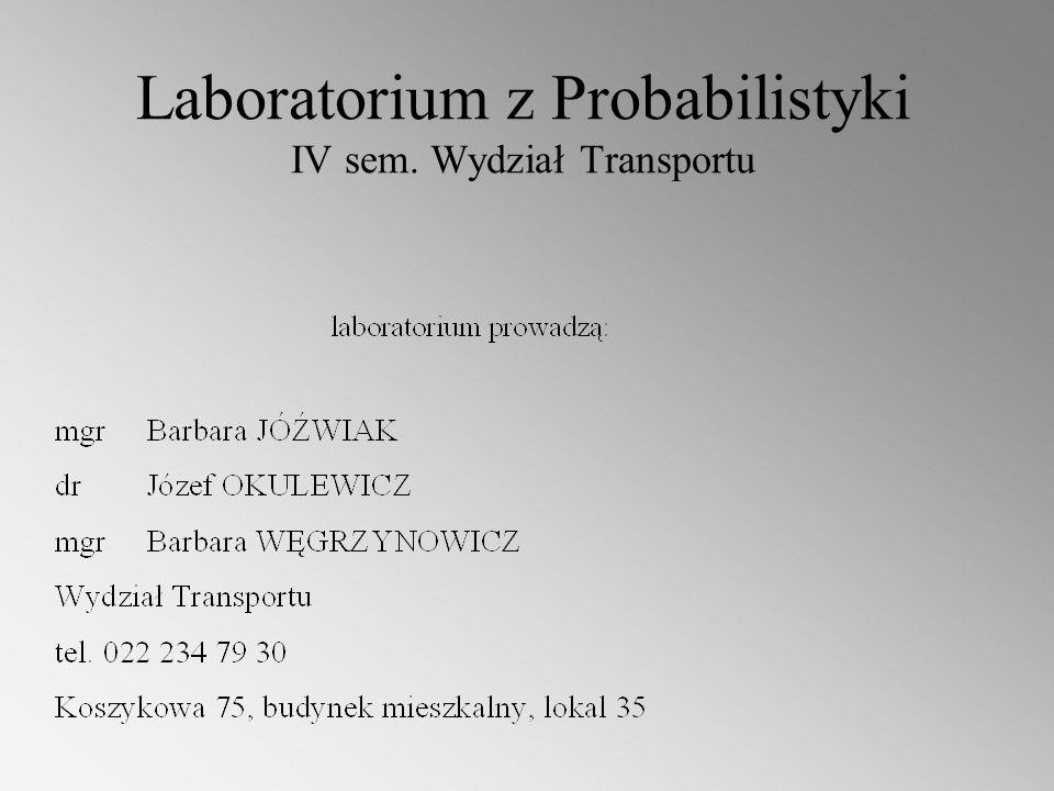 Laboratorium z Probabilistyki IV sem. Wydział Transportu