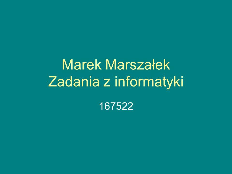 Marek Marszałek Zadania z informatyki