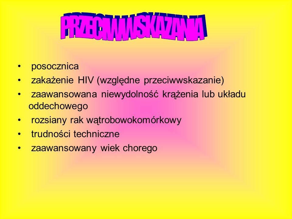 PRZECIWWSKAZANIA posocznica zakażenie HIV (względne przeciwwskazanie)