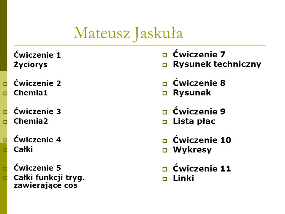 Mateusz Jaskuła Ćwiczenie 7 Rysunek techniczny Ćwiczenie 8 Rysunek