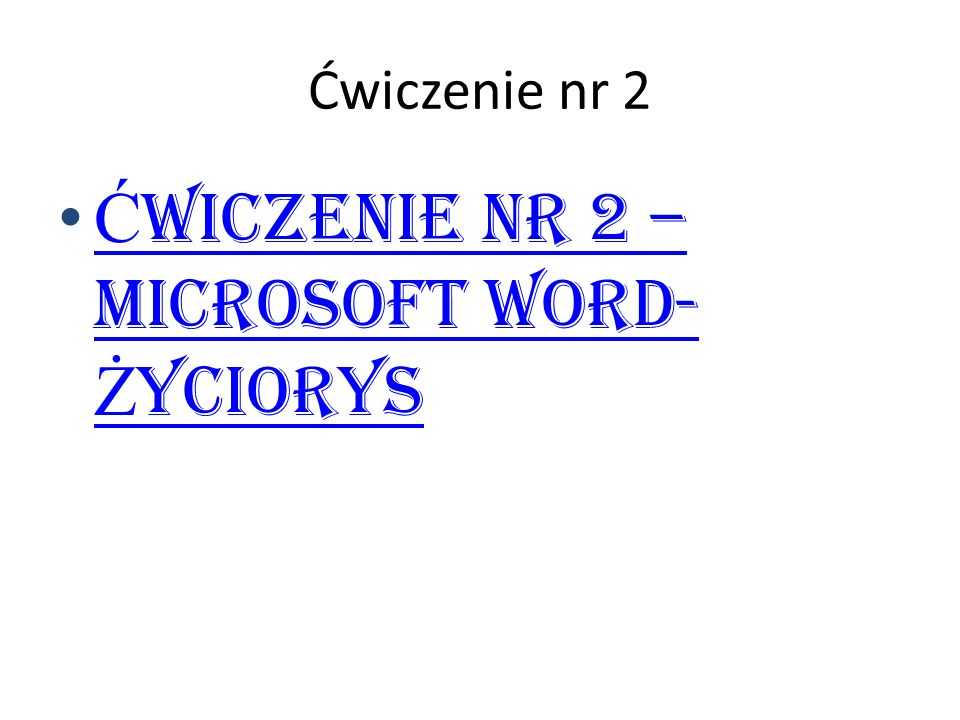 Ćwiczenie nr 2 – Microsoft Word- Życiorys