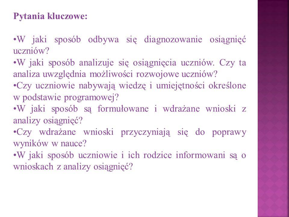 Pytania kluczowe: W jaki sposób odbywa się diagnozowanie osiągnięć uczniów