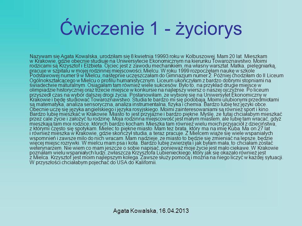 Ćwiczenie 1 - życiorys Agata Kowalska, 16.04.2013