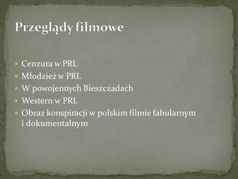 Przeglądy filmowe Cenzura w PRL Młodzież w PRL