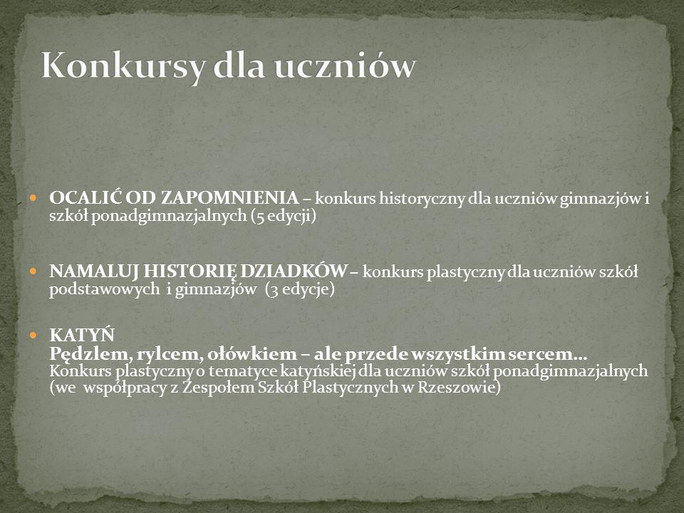 Konkursy dla uczniówOCALIĆ OD ZAPOMNIENIA – konkurs historyczny dla uczniów gimnazjów i szkół ponadgimnazjalnych (5 edycji)