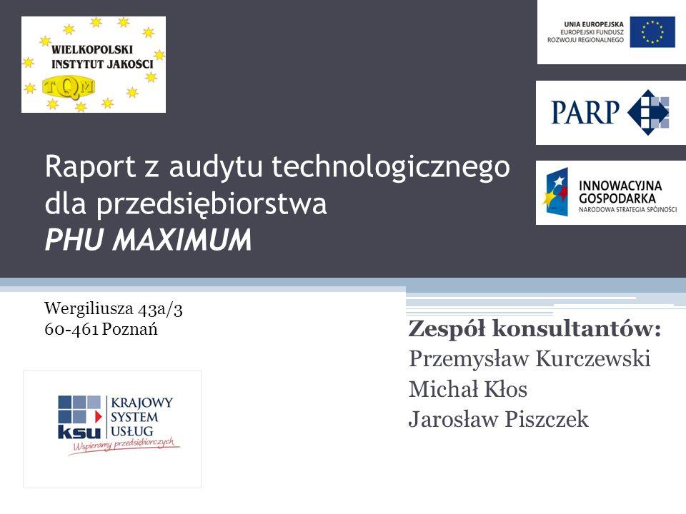 Raport z audytu technologicznego dla przedsiębiorstwa PHU MAXIMUM