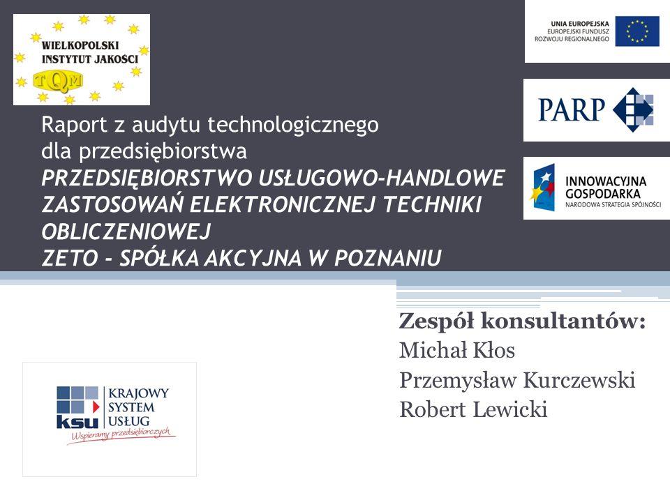 Zespół konsultantów: Michał Kłos Przemysław Kurczewski Robert Lewicki