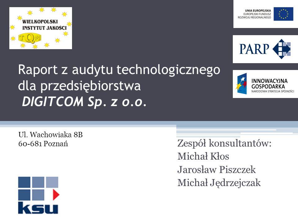 Zespół konsultantów: Michał Kłos Jarosław Piszczek Michał Jędrzejczak