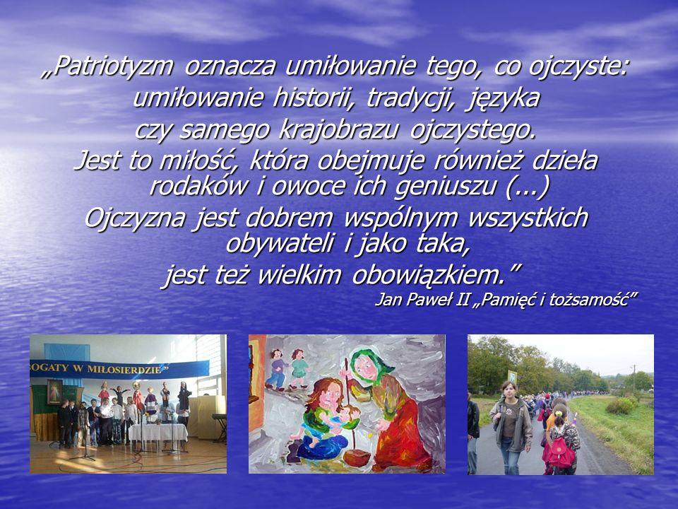 """""""Patriotyzm oznacza umiłowanie tego, co ojczyste:"""