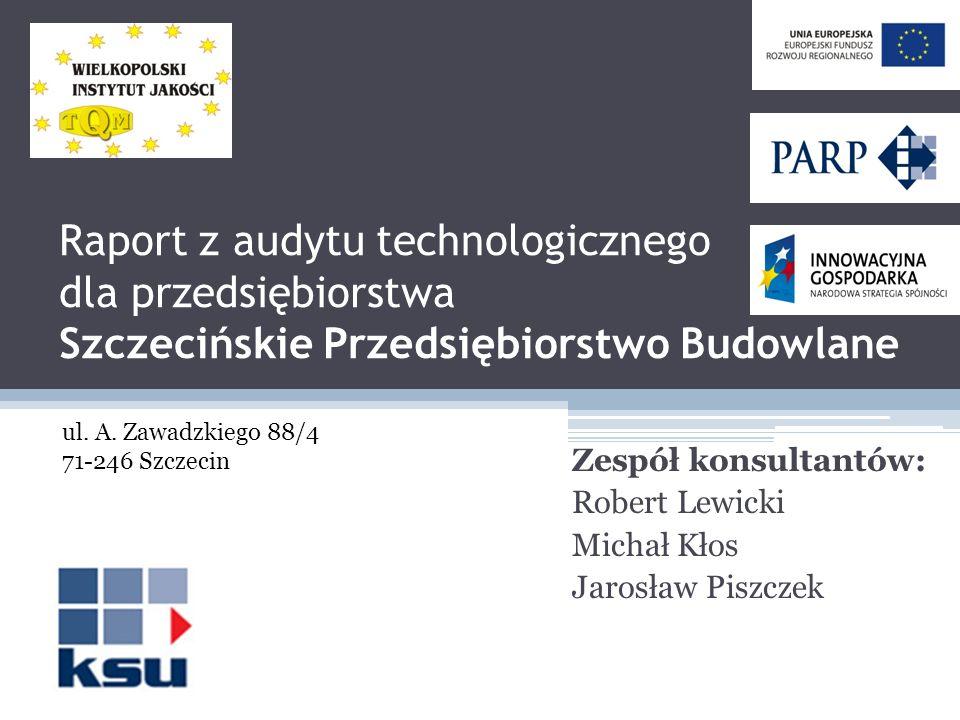 Zespół konsultantów: Robert Lewicki Michał Kłos Jarosław Piszczek