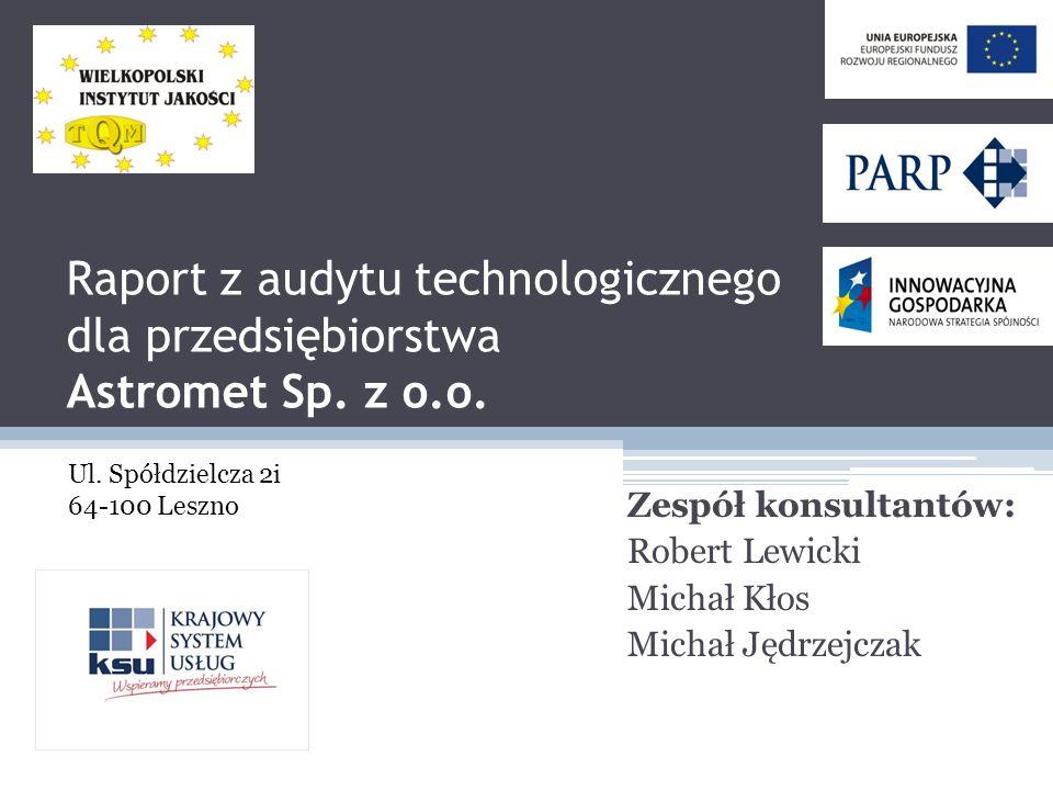 Zespół konsultantów: Robert Lewicki Michał Kłos Michał Jędrzejczak