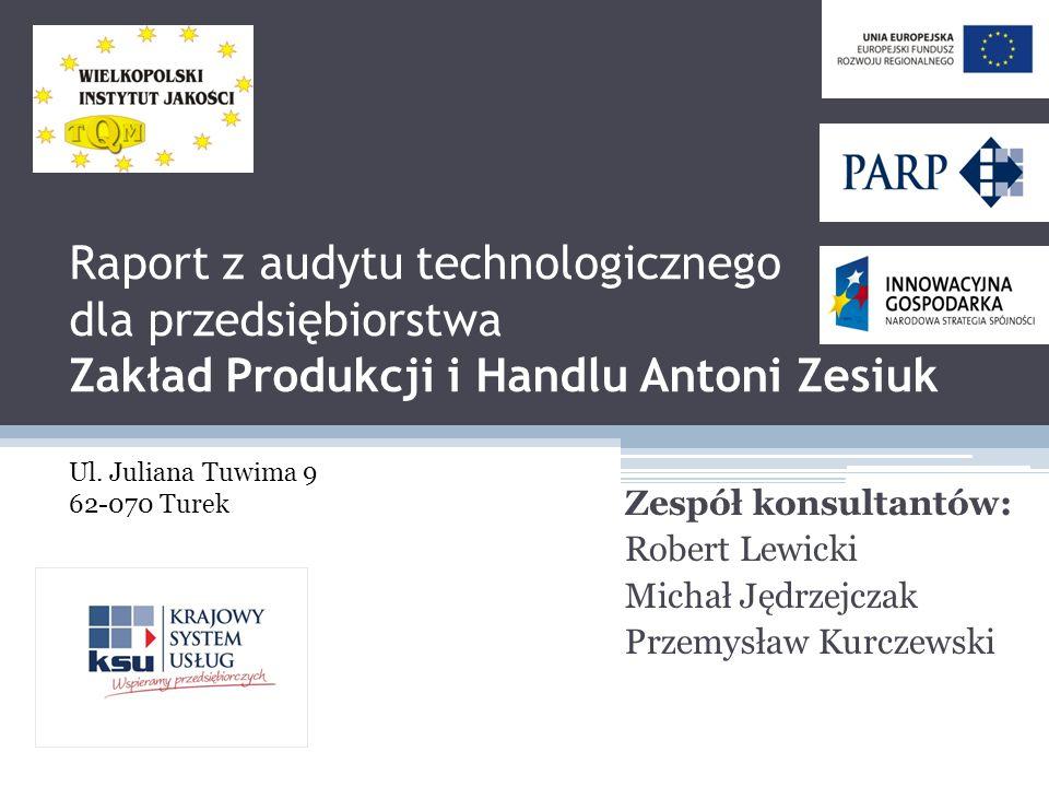 Raport z audytu technologicznego dla przedsiębiorstwa Zakład Produkcji i Handlu Antoni Zesiuk