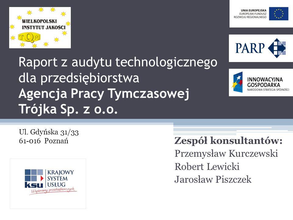 Raport z audytu technologicznego dla przedsiębiorstwa Agencja Pracy Tymczasowej Trójka Sp. z o.o.