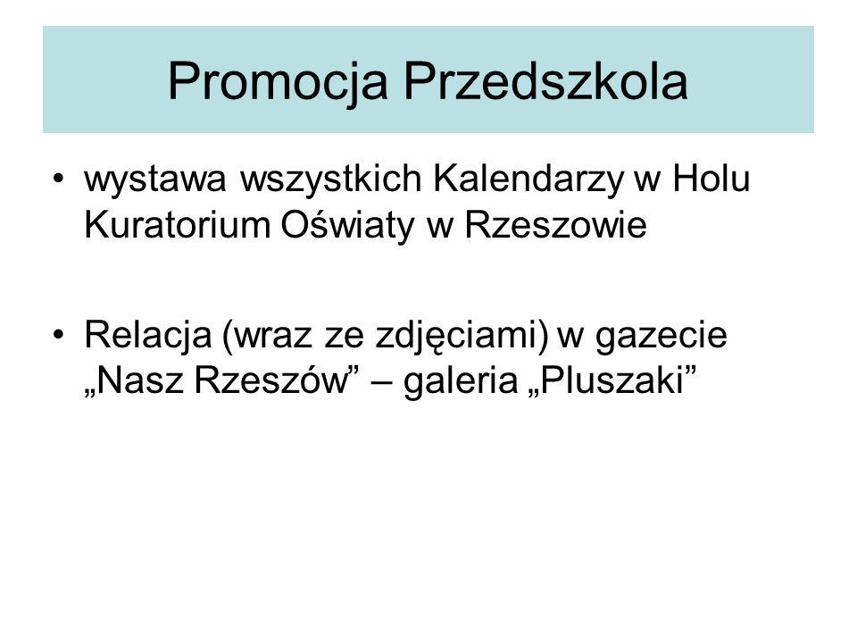Promocja Przedszkola wystawa wszystkich Kalendarzy w Holu Kuratorium Oświaty w Rzeszowie.