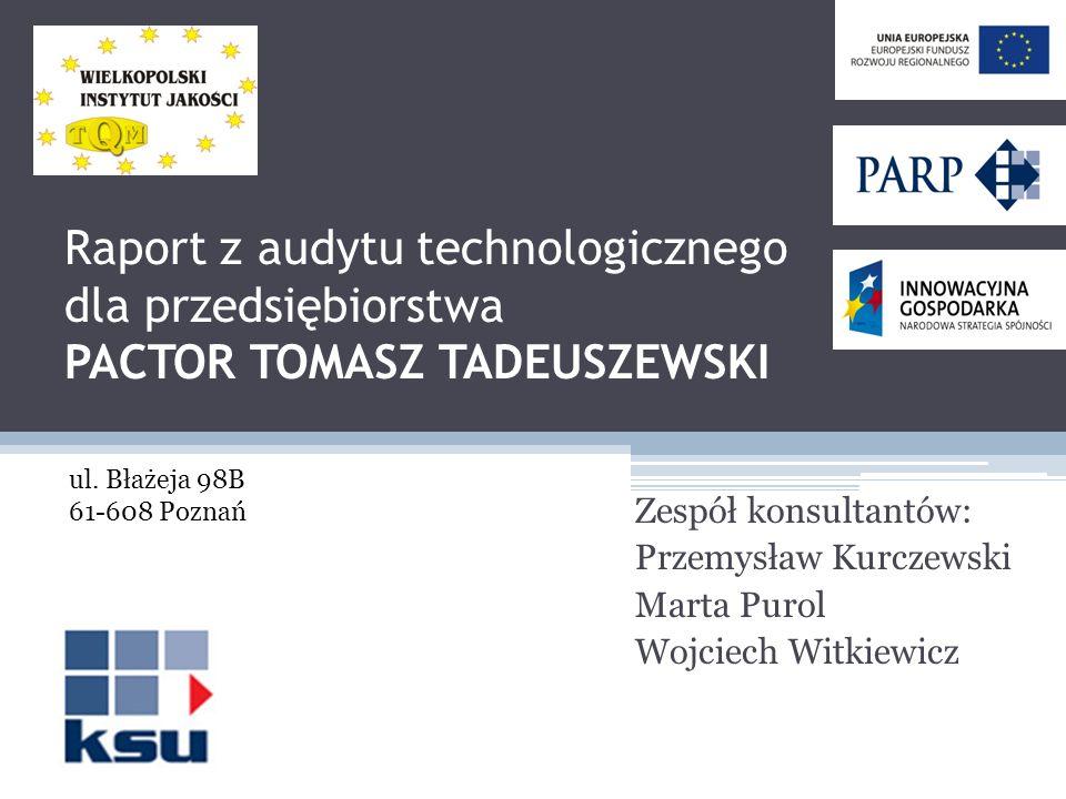 Raport z audytu technologicznego dla przedsiębiorstwa PACTOR TOMASZ TADEUSZEWSKI