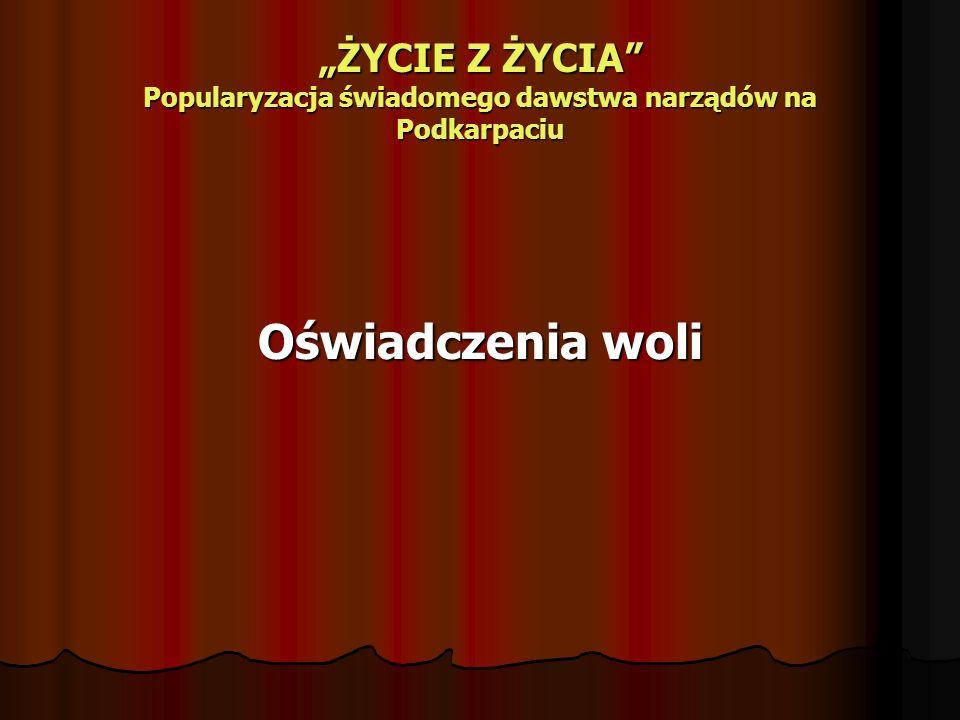 """""""ŻYCIE Z ŻYCIA Popularyzacja świadomego dawstwa narządów na Podkarpaciu"""