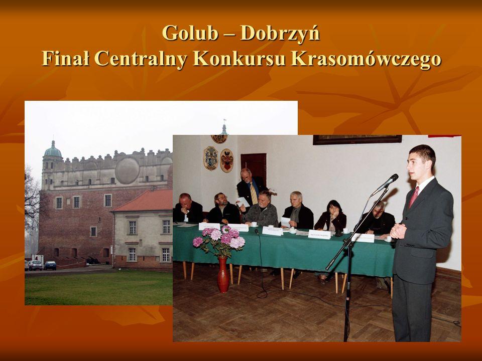 Golub – Dobrzyń Finał Centralny Konkursu Krasomówczego