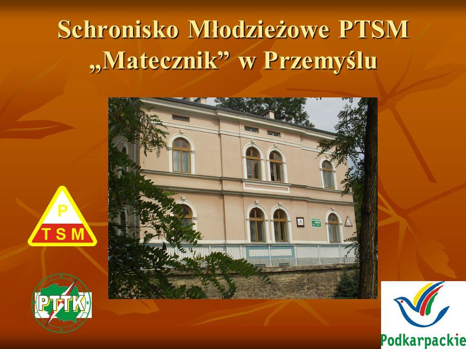 """Schronisko Młodzieżowe PTSM """"Matecznik w Przemyślu"""
