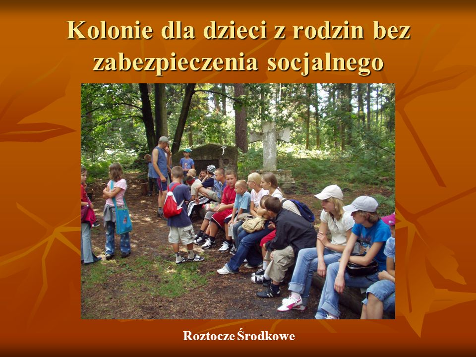 Kolonie dla dzieci z rodzin bez zabezpieczenia socjalnego