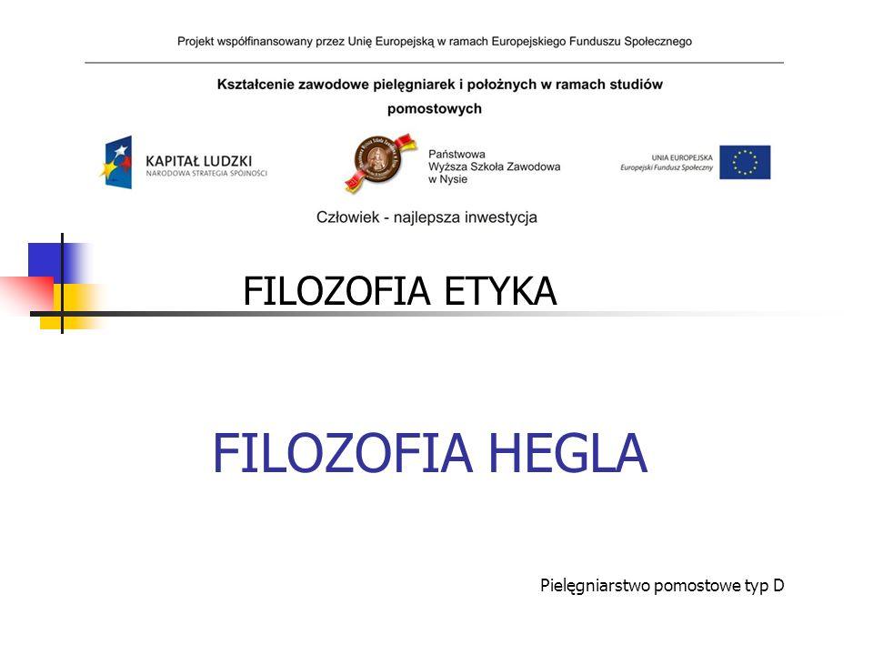 FILOZOFIA ETYKA FILOZOFIA HEGLA Pielęgniarstwo pomostowe typ D
