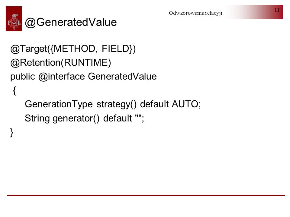 @GeneratedValue @Target({METHOD, FIELD}) @Retention(RUNTIME)