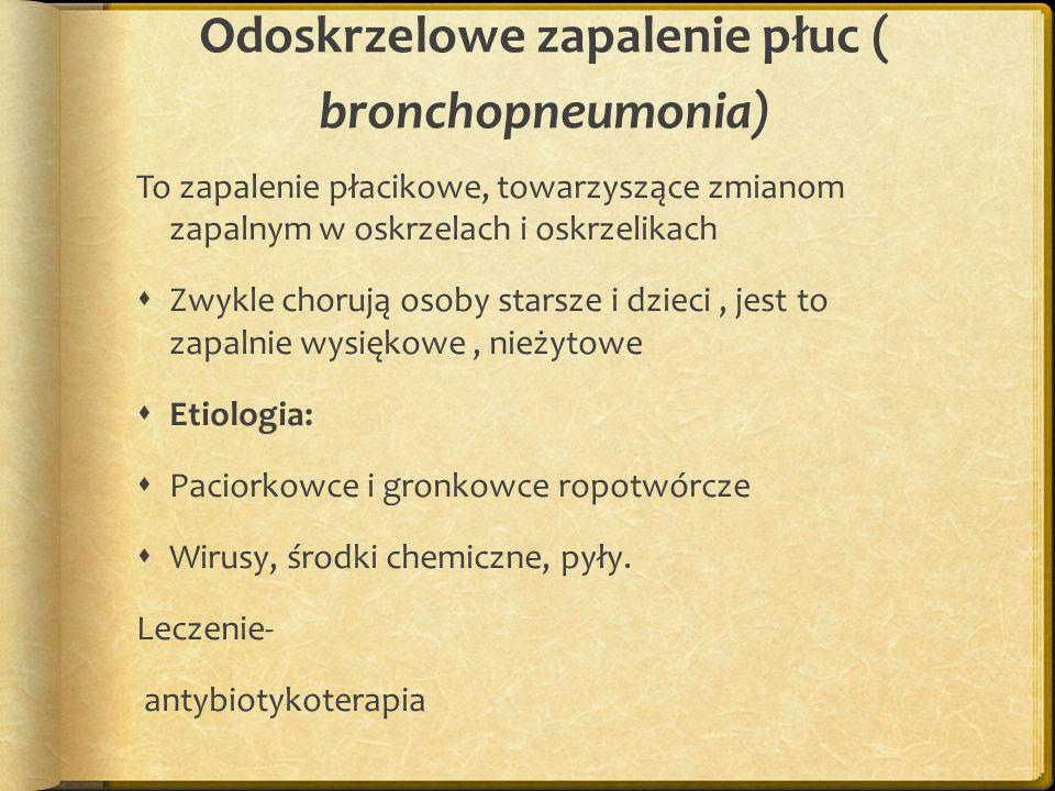 Odoskrzelowe zapalenie płuc ( bronchopneumonia)
